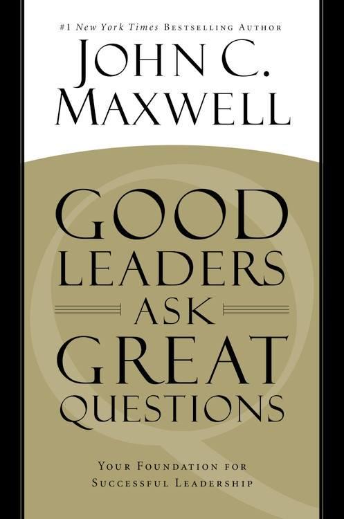 Good Leaders Ask Great Questions_10298992_10154248902835157_6412899577772390516_n